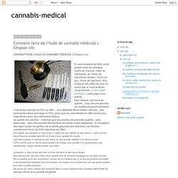 Comment faire de l''huile de cannabis médicale ( Simpson oil)