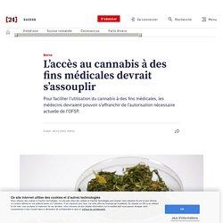 Berne – L'accès au cannabis à des fins médicales devrait s'assouplir