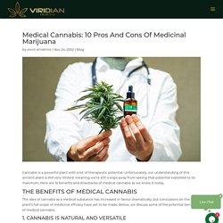 Medical Cannabis: 10 Pros And Cons Of Medicinal Marijuana