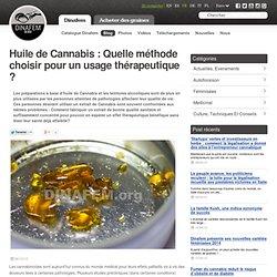 Huile de Cannabis : Quelle méthode choisir pour un usage thérapeutique ?