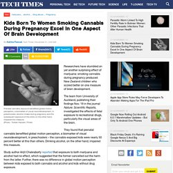 Kids Born To Women Smoking Cannabis During Pregnancy Excel In One Aspect Of Brain Development