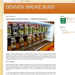 DENVER SMOKE BUDS: High-Quality Cannabis Products – A Bona fide Experience