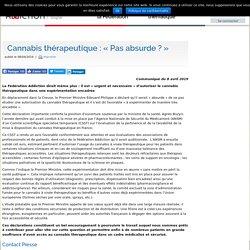Cannabis thérapeutique : « Pas absurde ? »