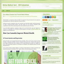 Get a Medical Cannabis Card. Promote Mental Wellness
