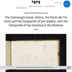 'The Cannaregio Canal, Venice, the Ponte dei Tre Archi and the Campanile of San Giobbe, with the Campanile of San Geremia in the Distance', Joseph Mallord William Turner, 1819