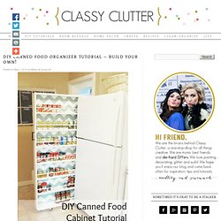 DIY Canned Food Organizer Tutorial - Classy Clutter