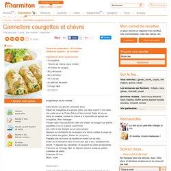 Cannelloni courgettes et chèvre : Recette de Cannelloni courgettes et chèvre