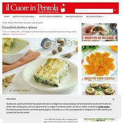 Cannelloni ricotta e spinaci - Ricette il Cuore in Pentola