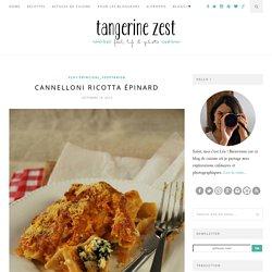 Cannelloni ricotta épinard {recette végétarienne}Tangerine Zest