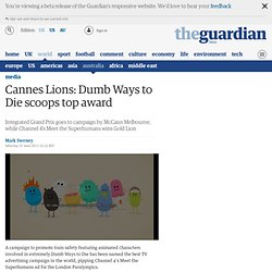 Cannes Lions: Dumb Ways to Die scoops top award | Media