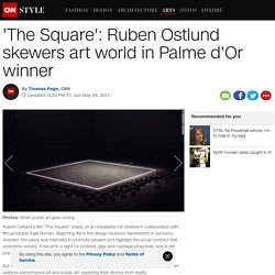 Cannes 2017: 'The Square' skewers art world in Palme d'Or-winning satire - CNN
