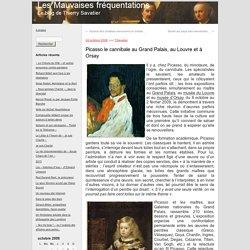 Picasso le cannibale au Grand Palais, au Louvre et à Orsay