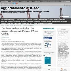 Des héros et des cannibales : des usages politiques de l'œuvre d'Alain Corbin.