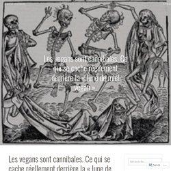 Les vegans sont cannibales. Ce qui se cache réellement derrière la «lune de miel vegan». – Le mythe végétarien