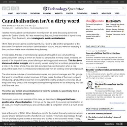 Cannibalisation isn't a dirty word