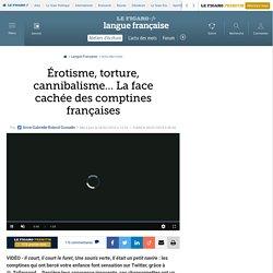 Érotisme, torture, cannibalisme… La face cachée des comptines françaises