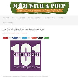 101+ Canning Recipes for Food Storage - Mom with a PREP