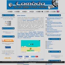 Grow Cannon - Lambda : des jeux sympas et leurs solutions