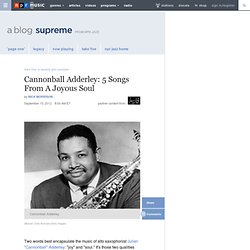 Cannonball Adderley: 5 Songs From A Joyous Soul : A Blog Supreme