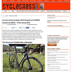 A Look at Cannondale's 2013 SuperX and CAADX Cyclocross Bikes – Press Camp 2012