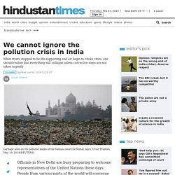 We cannot ignore the pollution crisis in India