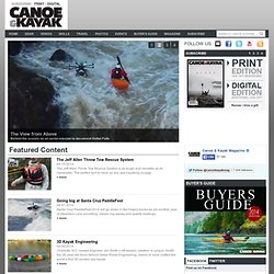 Canoe & Kayak Magazine | Kayak Reviews, Paddling Trips, Industry News, Gear Reviews, Techniques, Photos