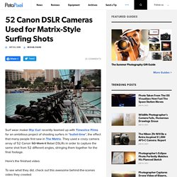 52 Canon DSLR Cameras Used for Matrix-Style Surfing Shots