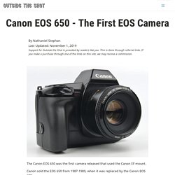 Canon EOS 650 - The First EOS Camera