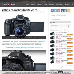 Canon EOS 80D tutorial video