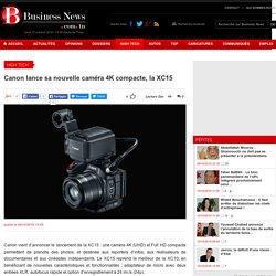 Canon lance sa nouvelle cam ra 4K compacte, la XC15