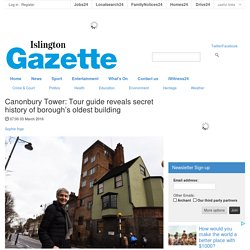 Canonbury Tower: Tour guide reveals secret history of borough's oldest building - Heritage