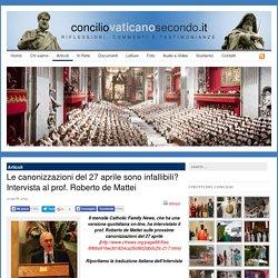 Le canonizzazioni del 27 aprile sono infallibili? Intervista al prof. Roberto de Mattei