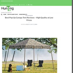 Best Pop Up Canopy Tent Reviews - Cheap Prices & High Quality