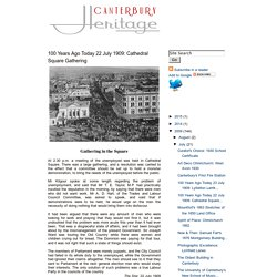 Canterbury Heritage: 100 Years Ago Today 22 July 1909: Cathedral Square Gathering
