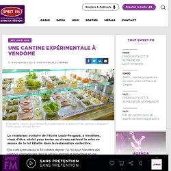 SWEET FM 18/11/20 UNE CANTINE EXPÉRIMENTALE À VENDÔME