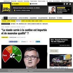 """FRANCE INFO 12/10/15 LE VRAI DU FAUX - """"La viande servie à la cantine est importée et de mauvaise qualité"""" ?"""
