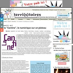"""À la """"Cantine"""", le numérique sur un plateau - Économie"""