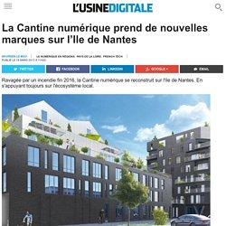 La Cantine numérique prend de nouvelles marques sur l'Ile de Nantes