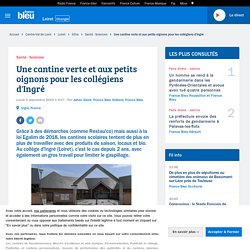FRANCE BLEU 09/09/19 Une cantine verte et aux petits oignons pour les collégiens d'Ingré
