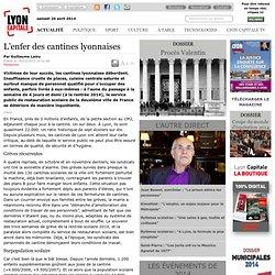 L'enfer des cantines lyonnaises / L'enfer des cantines lyonnaises / Les dossiers Lyoncapitale / Autre contenu