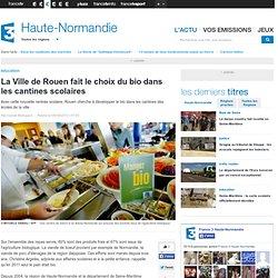 FRANCE 3 HAUTE NORMANDIE 05/09/13 La Ville de Rouen fait le choix du bio dans les cantines scolaires