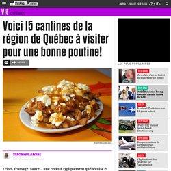 Voici 15 cantines de la région de Québec à visiter pour une bonne poutine!