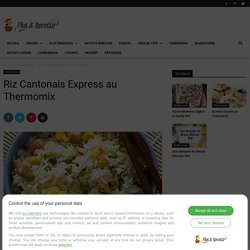 riz cantonais Express au Thermomix
