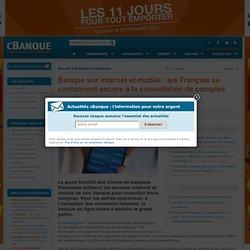 Banque sur internet et mobile : les Français se cantonnent encore à la consultation de comptes