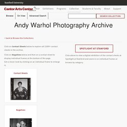 Andy Warhol Photography Archive - Cantor Center for Visual Arts at Stanford University