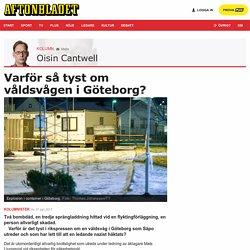 Oisín Cantwell: Varför så tyst om bombdåden i Göteborg?