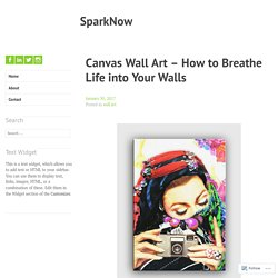 Canvas Wall Art – How to Breathe Life into Your Walls – SparkNow