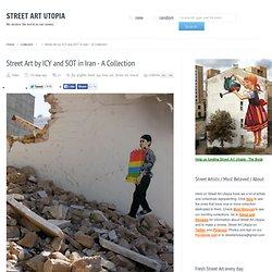 IRAN - STREET ART UTOPIA
