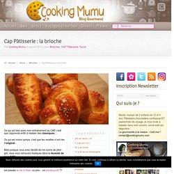 Cooking Mumu Cap Pâtisserie : la brioche