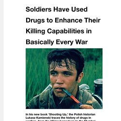 Soldiers Have Used Drugs to Enhance Their Killing Capabilities in Basically Every War - VICE